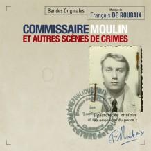 Commissaire Moulin et Autres Scènes de Crimes (François De Roubaix) UnderScorama : Février 2016