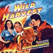 Wild Harvest / No Man Of Her Own / Thunder In the East (Hugo Friedhofer) UnderScorama : Décembre 2014
