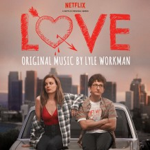Love (Season 1) (Lyle Workman) UnderScorama : Mars 2016