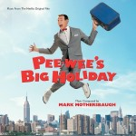 Pee-Wee's Big Holiday (Mark Mothersbaugh) UnderScorama : Mai 2016