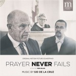Prayer Never Fails (Sid De La Cruz) UnderScorama : Mars 2016