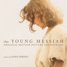 Young Messiah (The) (John Debney) UnderScorama : Mars 2016