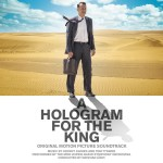 Hologram For The King (A) (Tom Tykwer & Johnny Klimek) UnderScorama : Mai 2016