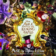 Alice Through The Looking Glass (Danny Elfman) UnderScorama : Juin 2016