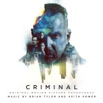 Criminal (Brian Tyler & Keith Power) UnderScorama : Mai 2016