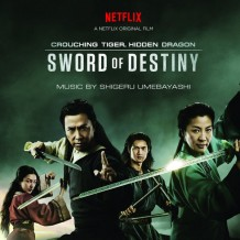 Crouching Tiger, Hidden Dragon: Sword Of Destiny (Shigeru Umebayashi) UnderScorama : Avril 2016