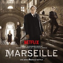 Marseille (Saison 1) (Alexandre Desplat & Jean-Pascal Beintus) UnderScorama : Juin 2016