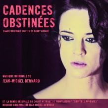 Cadences Obstinées / Chimères Absentes (Jean-Michel Bernard) UnderScorama : Février 2014