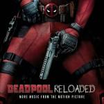 Deadpool Reloaded (Tom Holkenborg / Junkie XL) UnderScorama : Juin 2016