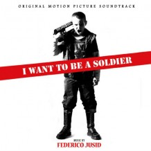 I Want To Be A Soldier (Federico Jusid) UnderScorama : Juin 2016