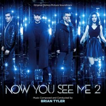 Now You See Me 2 (Brian Tyler) UnderScorama : Juillet 2016