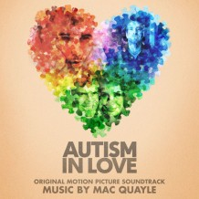 Autism In Love (Mac Quayle) UnderScorama : Juillet 2016