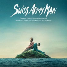 Swiss Army Man (Andy Hull & Robert McDowell) UnderScorama : Juillet 2016