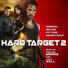 Hard Target 2 (Trevor Morris & Jack Wall) UnderScorama : Octobre 2016