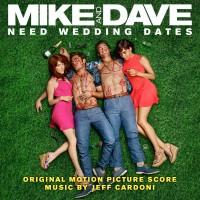 Mike And Dave Need Wedding Dates (Jeff Cardoni) UnderScorama : Août 2016