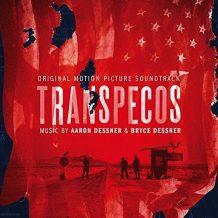Transpecos (Aaron Dessner & Bryce Dessner) UnderScorama : Octobre 2016