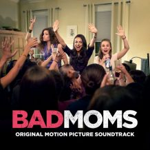Bad Moms (Christopher Lennertz) UnderScorama : Septembre 2016