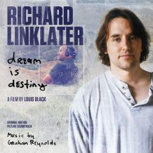 Richard Linklater: Dream Is Destiny (Graham Reynolds) UnderScorama : Septembre 2016