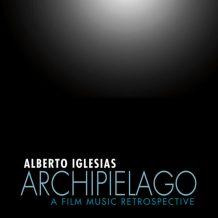Archipiélago: A Film Music Retrospective (Alberto Iglesias) UnderScorama : Novembre 2016