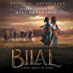 Bilal: A New Breed Of Hero (Atli Örvarsson) UnderScorama : Novembre 2016