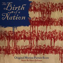 Birth Of A Nation (The) (Henry Jackman) UnderScorama : Novembre 2016