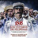 1898: Los Últimos de Filipinas (Roque Baños) UnderScorama : Janvier 2017