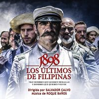 1898 : Los Ultimos de Filipinas