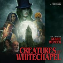Creatures Of Whitechapel (Gerrit Wunder) UnderScorama : Décembre 2016