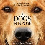 Dog's Purpose (A) (Rachel Portman) UnderScorama : Février 2017