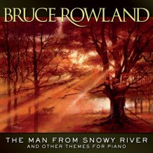 Man From Snowy River And Other Themes For Piano (The) (Bruce Rowland) UnderScorama : Février 2017