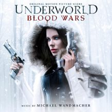 Underworld: Blood Wars (Michael Wandmacher) UnderScorama : Février 2017