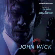John Wick: Chapter 2 (Tyler Bates & Joel J. Richard) UnderScorama : Mars 2017