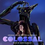 Colossal (Bear McCreary) UnderScorama : Mai 2017