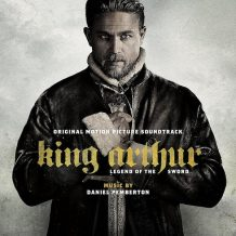 King Arthur: Legend Of The Sword (Daniel Pemberton) UnderScorama : Mai 2017