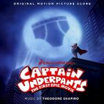 Captain Underpants: The First Epic Movie (Theodore Shapiro) UnderScorama : Juillet/Août 2017