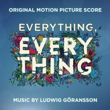 Everything, Everything (Ludwig Göransson) UnderScorama : Juin 2017