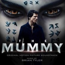 Mummy (The) (Brian Tyler) UnderScorama : Juillet/Août 2017