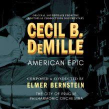 Cecil B. Demille: American Epic (Elmer Bernstein) UnderScorama : Juillet/Août 2017