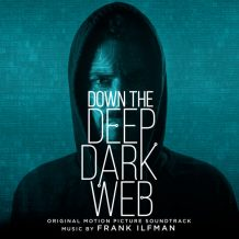 Down The Deep, Dark Web (Frank Ilfman) UnderScorama : Juillet/Août 2017