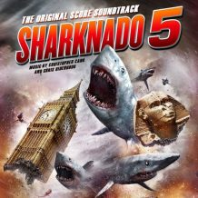 Sharknado 5: Global Swarming (Chris Ridenhour & Christopher Cano) UnderScorama : Septembre 2017