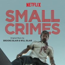 Small Crimes (Brooke Blair & Will Blair) UnderScorama : Juillet/Août 2017