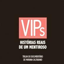 VIPs : Histórias Reais De Um Mentiroso (Alexandre Guerra) UnderScorama : Septembre 2017