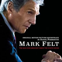 Mark Felt: The Man Who Brought Down The White House (Daniel Pemberton) UnderScorama : Octobre 2017