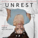 Unrest (Bear McCreary) UnderScorama : Octobre 2017