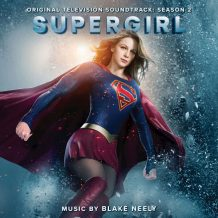 Supergirl (Season 2) (Blake Neely) UnderScorama : Novembre 2017