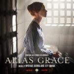 Alias Grace (Mychael Danna & Jeff Danna) UnderScorama : Décembre 2017