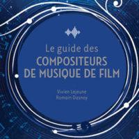 Le Guide des Compositeurs de Musique de Film Toute la musique que j'aime