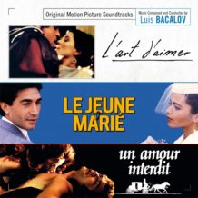 Art d'Aimer (L') / Le Jeune Marié / Un Amour Interdit (Luis Bacalov) UnderScorama : Février 2018