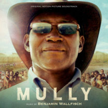 Mully (Benjamin Wallfisch) UnderScorama : Janvier 2018