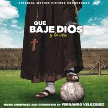 Que Baje Dios y lo Vea (Fernando Velázquez) UnderScorama : Février 2018